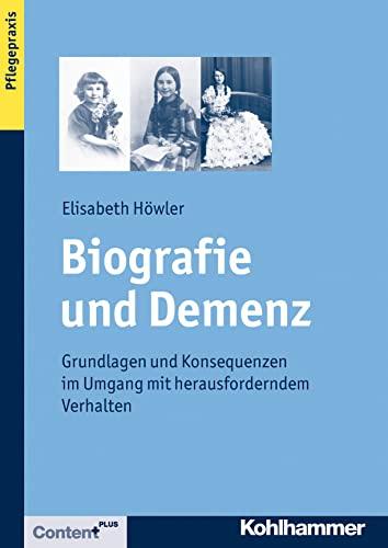 biografie-und-demenz-grundlagen-und-konsequenzen-im-umgang-mit-herausforderndem-verhalten-german-edition