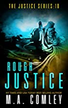 Rough Justice (Justice Series Book 10) by M…