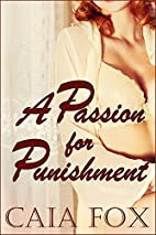 A Passion for Punishment by Caia Fox