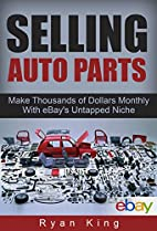 Selling Auto Parts: Make Thousands of…