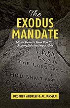 The Exodus Mandate: Moses Reveals How You…