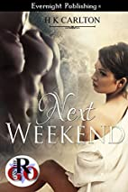 Next Weekend (Romance on the Go) by HK…