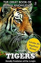 Tigers: Deadly Predators of the Jungle…