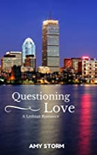 Questioning Love: A Lesbian Romance by Amy…