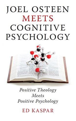 joel-osteen-meets-cognitive-psychology-positive-theology-meets-positive-psychology
