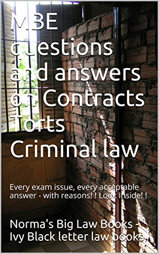mbe-questions-and-answers-on-contracts-torts-criminal-law-every-exam-issue-every-acceptable-answer-with-reasons-look-inside-e-book