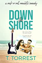 Down the Shore by T. Torrest