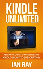 Kindle Unlimited Guide: The Ultimate Guide…