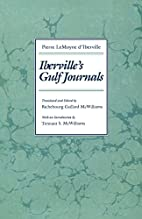 Iberville's Gulf Journals by Pierre…