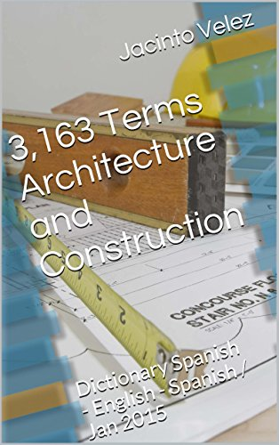 3163-terms-architecture-and-construction-dictionary-spanish-english-spanish-jan-2015