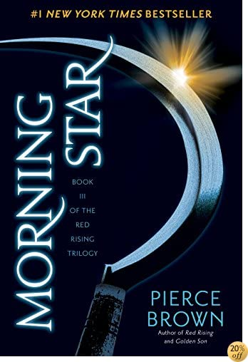 TMorning Star (The Red Rising Series, Book 3)