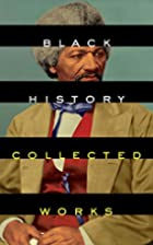 Black History: Collected Works