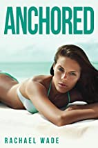 Anchored (Docked Book 2) by Rachael Wade