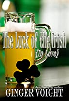 The Luck of the Irish (In Love) by Ginger…