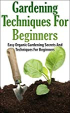 Gardening Techniques For Beginners: Easy…