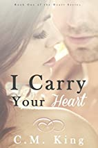 I Carry Your Heart (Heart Series Book 1) by…
