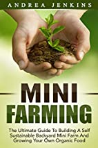 Mini Farming: The Ultimate Guide To Building…