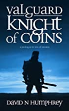 Valguard: Knight of Coins by David N.…