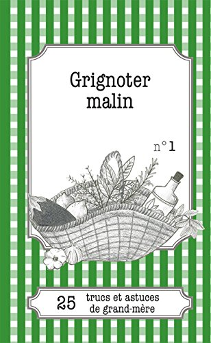 grignoter-malin-25-trucs-et-astuces-de-grand-mre-french-edition