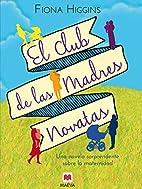 El club de las madres novatas by Fiona…