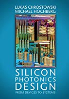 Silicon Photonics Design: From Devices to…