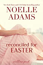 Reconciled for Easter by Noelle Adams