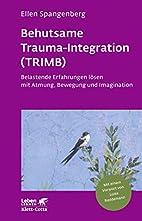 Behutsame Trauma-Integration (TRIMB):…