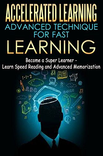 accelerated-learning-advanced-technique-for-fast-learning-become-a-super-learner-learn-speed-reading-and-advanced-memorization-advanced-memory-formula-learning-fast-learning-super-learner