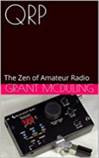 QRP: The Zen of Amateur Radio by Grant…