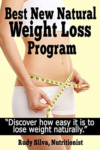 best-new-natural-weight-loss-program-a-weight-loss-plan-and-tips-using-a-losing-weight-diet-a-weight-loss-guide-for-weight-loss-naturally-discover-how-easy-it-is-to-lose-weight-naturally