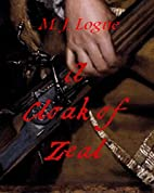 A Cloak of Zeal by M. J. Logue