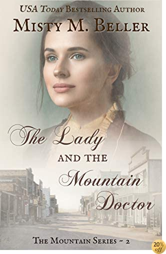 TThe Lady and the Mountain Doctor (Mountain Dreams Series Book 2)