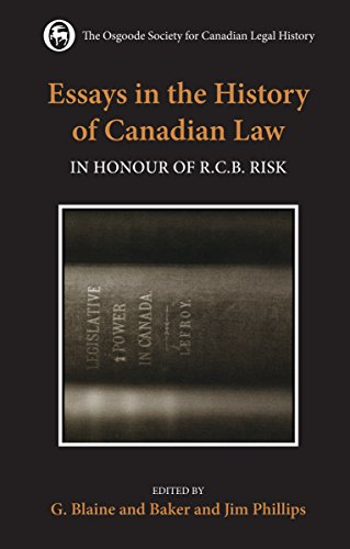 essays-in-the-history-of-canadian-law-in-honour-of-rcb-risk-osgoode-society-for-canadian-legal-history
