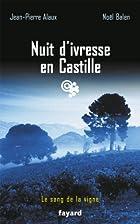 Nuit d'ivresse en Castille: Le sang de…