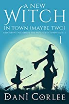 A New Witch in Town (Maybe Two) (A Modern…