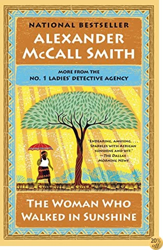 TThe Woman Who Walked in Sunshine: No. 1 Ladies' Detective Agency (16) (No. 1 Ladies' Detective Agency Series)