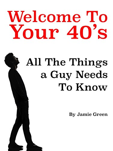 welcome-to-your-40s-all-the-things-a-guy-needs-to-know