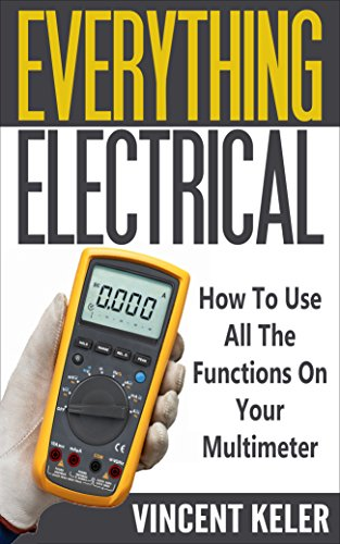 everything-electrical-how-to-use-all-the-functions-on-your-multimeter-revised-edition-6-24-2017