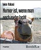Humor ist, wenn man noch mehr lacht (German…