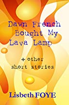 Dawn French Bought My Lava Lamp other short…