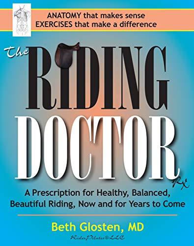 the-riding-doctor-a-prescription-for-healthy-balanced-and-beautiful-riding-now-and-for-years-to-come