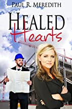 Healed Hearts by Paul R. Meredith