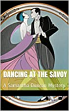 Dancing at the Savoy: A Samantha Duncan…