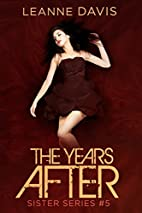 The Years After (Sister Series, #5) by…