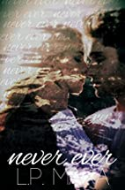 Never Ever by L.P. Maxa