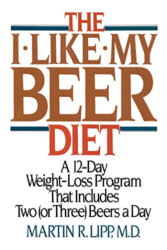 the-i-like-my-beer-diet-a-12-day-weight-loss-program-that-includes-two-or-three-beers-a-day