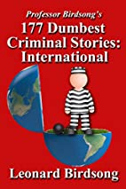 177 Dumbest Criminal Stories - International…