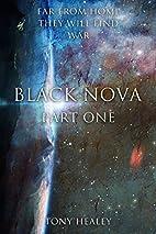Black Nova: Part 1 by Tony Healey