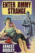 Enter Jimmy Strange by Ernest Dudley