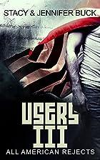 USERS III: A Superhero Novel by Stacy Buck